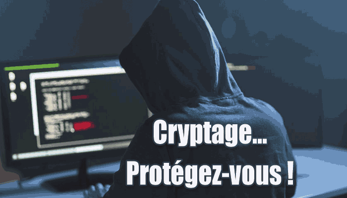 Cryptage. Protégez-vous
